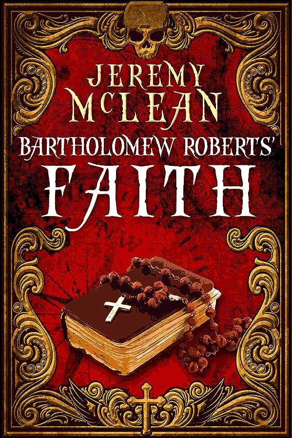 八百屋さん腹部孤独なBartholomew Roberts' Faith: A Historical Fiction Pirate Adventure Novella (The Pirate Priest Book 1) (English Edition)