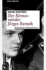 Der Kirmesmörder - Jürgen Bartsch: Biografischer Kriminalroman (Wahre Verbrechen im GMEINER-Verlag) Kindle Ausgabe