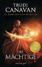 Die Magie der tausend Welten - Die Mächtige: Roman (Tyen & Rielle 3) (German Edition)