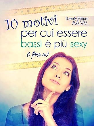 10 motivi per cui essere bassi è più sexy (o forse no)