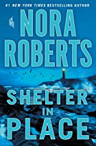 Cover image of Shelter in Place by Nora Roberts