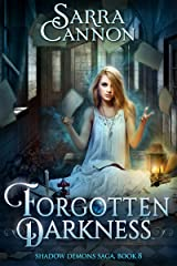 Forgotten Darkness (The Shadow Demons Saga Book 8) Kindle Edition
