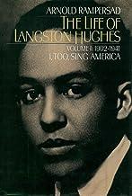 The Life of Langston Hughes: Volume I: 1902-1941, I, Too, Sing America (Life of Langston Hughes, 1902-1941 Book 1)