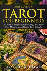 Tarot for Beginners: A Guide to Psychic Tarot Reading, Real Tarot Card Meanings, and Simple Tarot Spreads (Divination for Beginners Series) Kindle Edition