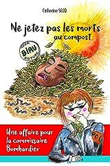 Ne jetez pas les morts au compost Format Kindle