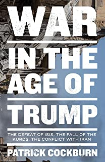 War In The Age of Trump: The Defeat of ISIS, the Fall of the