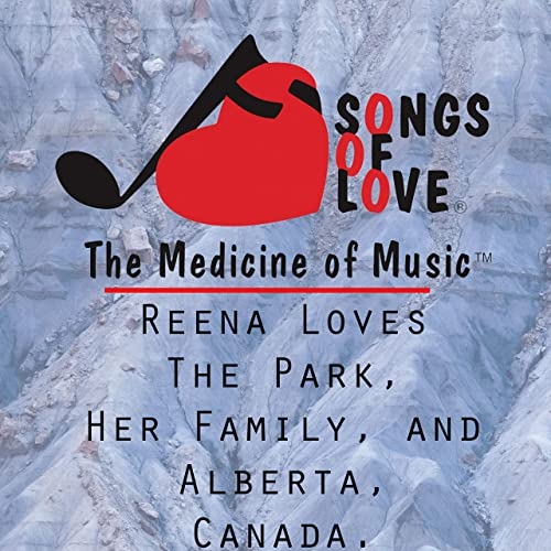 Reena Loves the Park, Her Family, and Alberta, Canada  by R