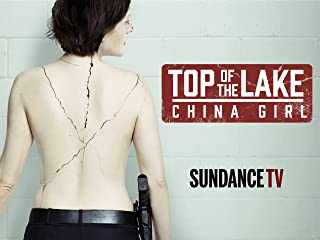 Top of the Lake: China Girl Season 1