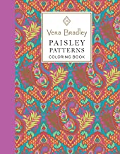 Vera Bradley Paisley Patterns Coloring Book (Design Originals) 40 Authentic Designs, 16 Gift Tags, & 8 Notecards, plus Pattern Guide, Art Techniques, & Gallery; High-Quality Pages Won't Bleed Through