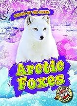 Arctic Foxes (Animals of the Arctic)
