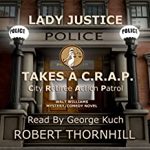 Lady Justice Takes a C.R.A.P.: City Retiree Action Patrol, Book 1