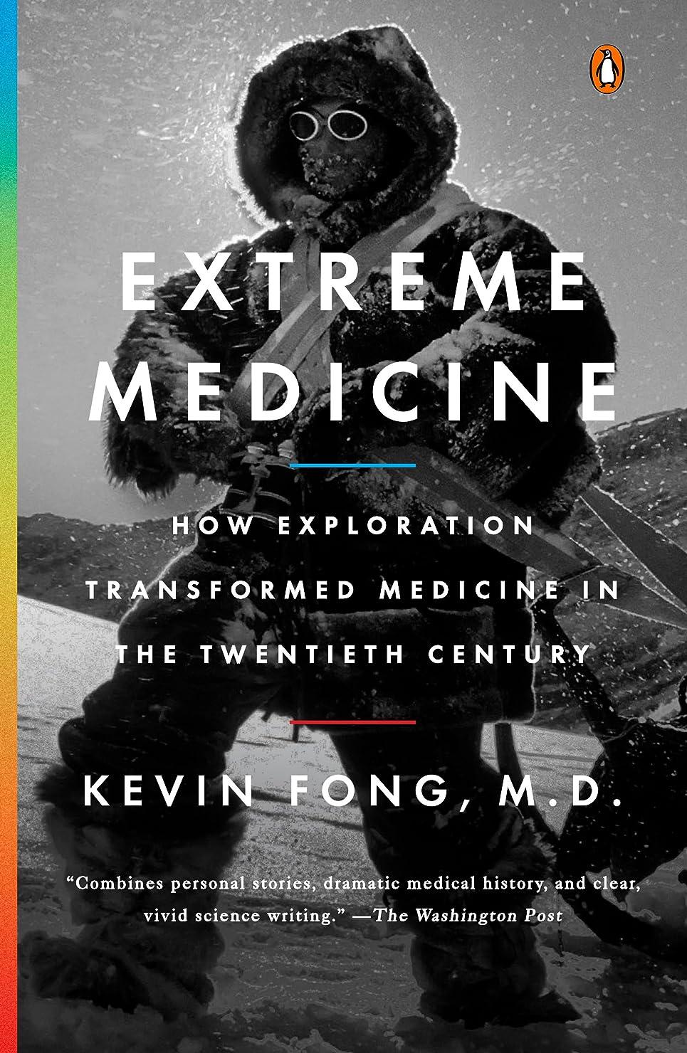 ベスビオ山スポークスマングラムExtreme Medicine: How Exploration Transformed Medicine in the Twentieth Century (English Edition)
