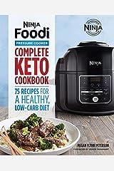 Ninja Foodi Pressure Cooker: Complete Keto Cookbook 75 Recipes for a Healthy, Low Carb Diet (Ninja Cookbooks) Kindle Edition