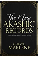 The New Akashic Records: Knowing, Healing, and Spiritual Practice (The Akashic Records Library Collection) Kindle Edition