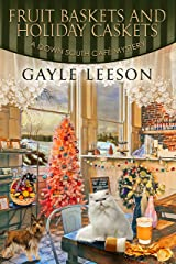 Fruit Baskets and Holiday Caskets: A Down South Cafe Mystery (A Down South Cafe Mystery Book Book 5) Kindle Edition