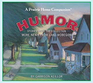 Humor: Stories from the Collection More News from Lake Wobegon