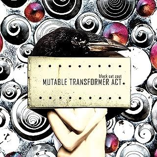 Mutable Transformer Act