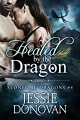 Healed by the Dragon (Stonefire British Dragons Book 4) Kindle Edition