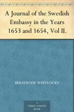 A Journal of the Swedish Embassy in the Years 1653 and 1654, Vol II. (English Edition)
