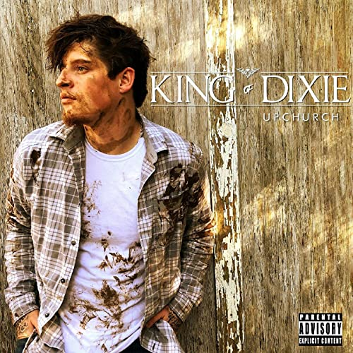 King of Dixie [Explicit] by Upchurch on Amazon Music