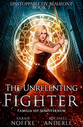 The Unrelenting Fighter (Unstoppable Liv Beaufont Book 7) (English Edition)