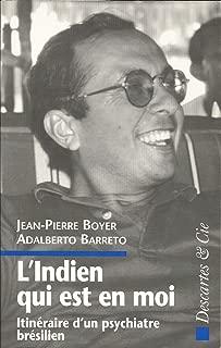 L'Indien qui est en moi: Itinéraire d'un psychiatre brésilien (Collection