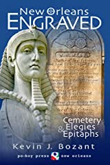 New Orleans Engraved: Cemetery Elegies and Epitaphs Kindle Edition