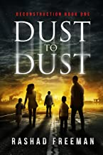 Dust to Dust: Deconstruction Book One (A Post-Apocalyptic Thriller)
