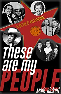 These Are My People: The Merle Kilgore Story