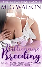 Billionaire Breeding: Older Man Younger Woman First Time Romance (Fertile For Him Book 5)