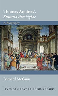 Thomas Aquinas's Summa theologiae: A Biography (Lives of Great Religious Books)