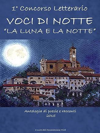 Voci di Notte: La Luna e la Notte