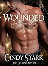 Wounded (An Aspen Series Novella) (Prequel to Relentless)