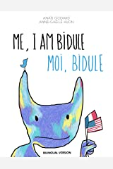 Me, I Am Bidule / Moi, Bidule: (Bilingual version) (English Edition) Format Kindle