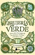 Brujería verde: Descubre la magia de las plantas, hierbas cristales y más (Spanish Edition)