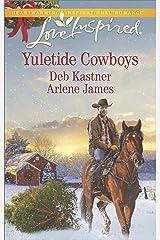Yuletide Cowboys: A Fresh-Start Family Romance (Love Inspired Yuletide Cowboys) Kindle Edition