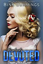 Hopelessly Devoted: (Sacred Sinners MC - Texas Chapter #3)
