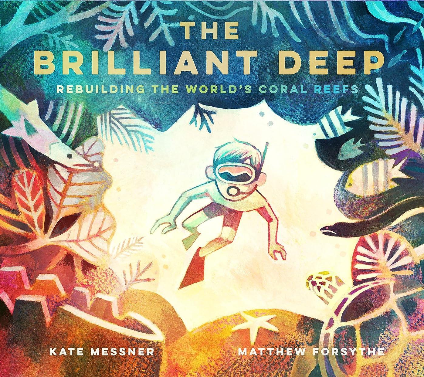 夕方人形残酷The Brilliant Deep: Rebuilding the World's Coral Reefs: The Story of Ken Nedimyer and the Coral Restoration Foundation (English Edition)