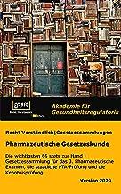 Pharmazeutische Gesetzeskunde   Gesetzessammlung: Die wichtigsten §§ stets zur Hand - Gesetzessammlung für das 3. Pharmazeutische Examen, die staatliche ... und die Kenntnisprüfung. (German Edition)
