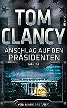 Anschlag auf den Präsidenten: Thriller (JACK RYAN 20) (German Edition)