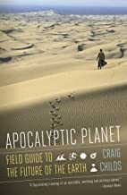 Apocalyptic Planet: Field Guide to the Future of the Earth