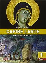 Scaricare Libri Capire l'arte. Per le Scuole superiori. Con e-book. Con espansione online: 1 PDF