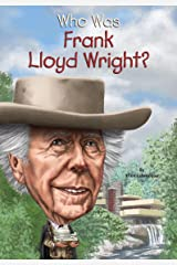 Who Was Frank Lloyd Wright? (Who Was?) Kindle Edition