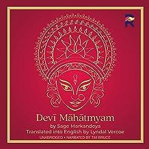 Devi Mahatmyam: The Glory of the Goddess