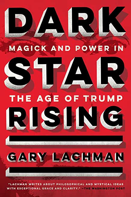 Dark Star Rising: Magick and Power in the Age of Trump (English Edition)