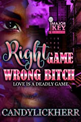 Right Game Wrong Bitch: Love is a Deadly Game Kindle Edition