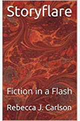 Storyflare: Fiction in a Flash Kindle Edition