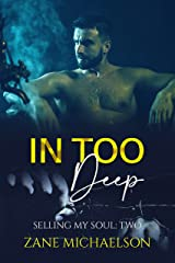 In Too Deep: Selling My Soul: Two Kindle Edition