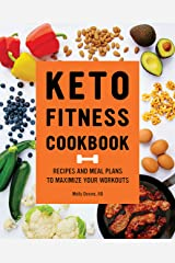 Keto Fitness Cookbook: Recipes and Meal Plans to Maximize Your Workouts Paperback