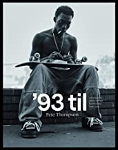 '93 til: A Photographic Journey Through Skateboarding in the 1990s PDF